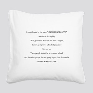 Offended Undergrad Square Canvas Pillow