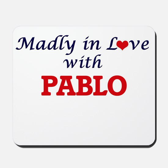 Madly in love with Pablo Mousepad