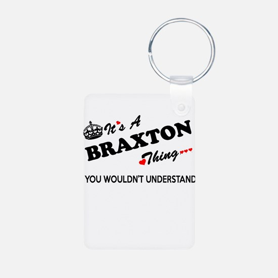 BRAXTON thing, you wouldn't understand Keychains