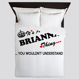 BRIANNA thing, you wouldn't understand Queen Duvet