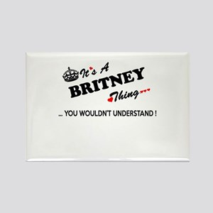 BRITNEY thing, you wouldn't understand Magnets