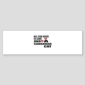 All You Need Is Love Savannah Cat Sticker (Bumper)