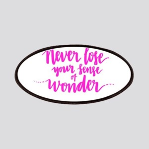 NEVER LOSE YOUR SENSE OF WONDER Patch