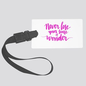 NEVER LOSE YOUR SENSE OF WONDER Luggage Tag