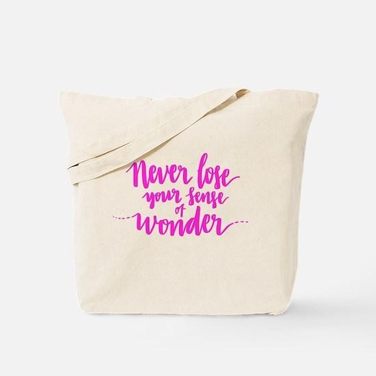NEVER LOSE YOUR SENSE OF WONDER Tote Bag