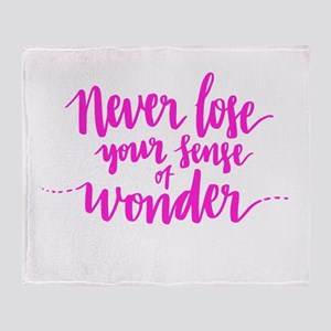 NEVER LOSE YOUR SENSE OF WONDER Throw Blanket