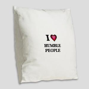 I love Humble People Burlap Throw Pillow
