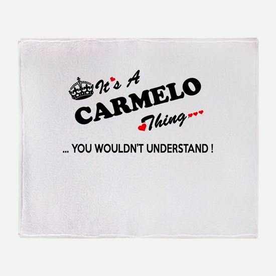 CARMELO thing, you wouldn't understa Throw Blanket