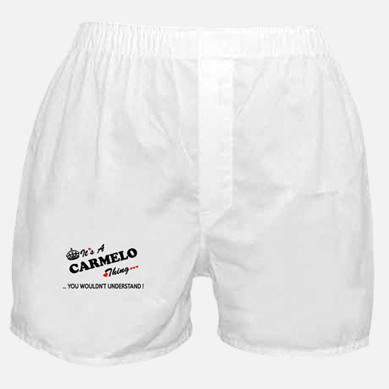 CARMELO thing, you wouldn't understan Boxer Shorts
