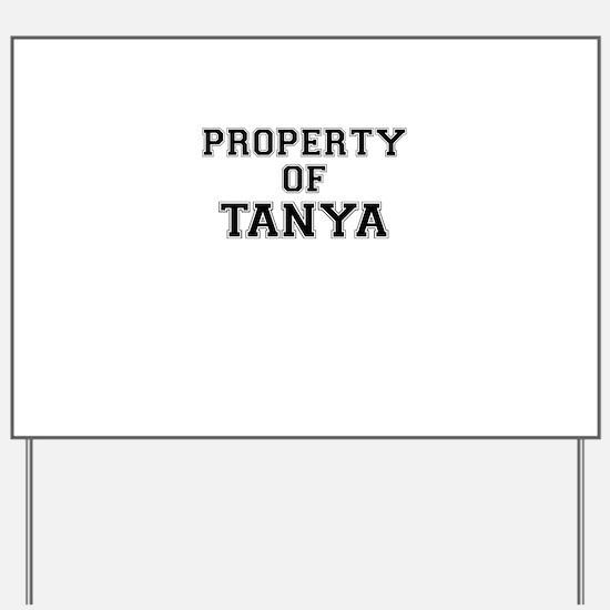 Property of TANYA Yard Sign