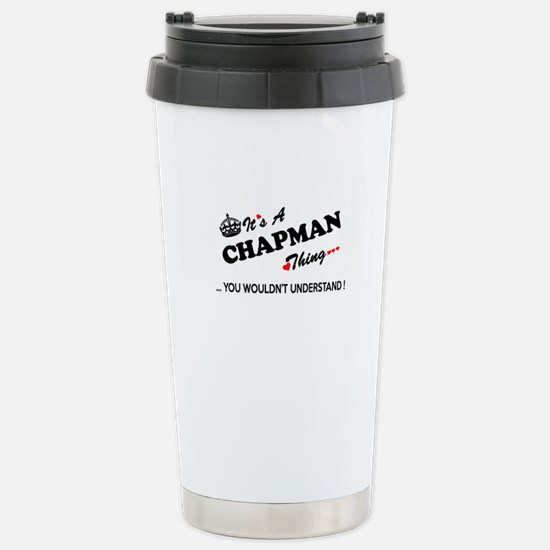CHAPMAN thing, you woul Stainless Steel Travel Mug