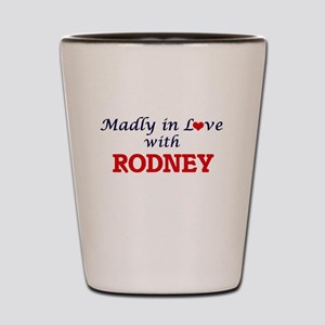 Madly in love with Rodney Shot Glass