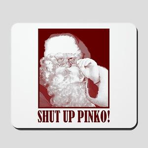 Santa Claus says, Shut Up A.C.L.U! Mousepad