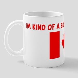IM KIND OF A BIG DEAL IN CANA Mug