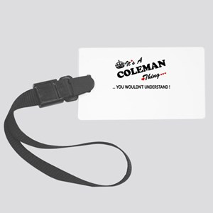 COLEMAN thing, you wouldn't unde Large Luggage Tag