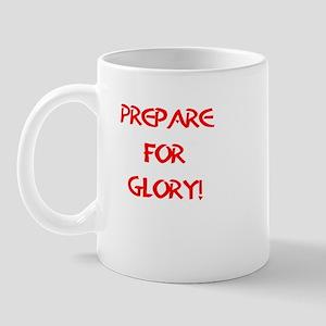 Prepare for Glory Mug