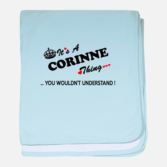 CORINNE thing, you wouldn't understan baby blanket