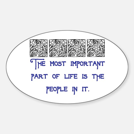 MOST IMPORTANT PART OF LIFE Sticker (Oval)