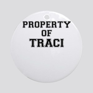 Property of TRACI Round Ornament