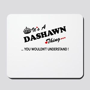 DASHAWN thing, you wouldn't understand Mousepad