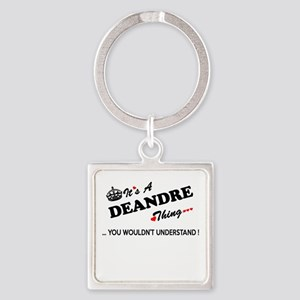 DEANDRE thing, you wouldn't understand Keychains