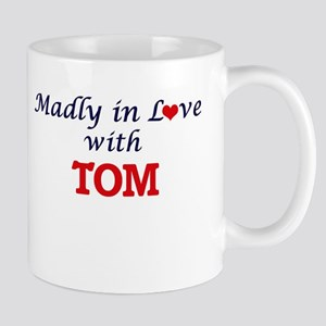 Madly in love with Tom Mugs