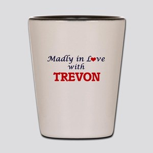 Madly in love with Trevon Shot Glass