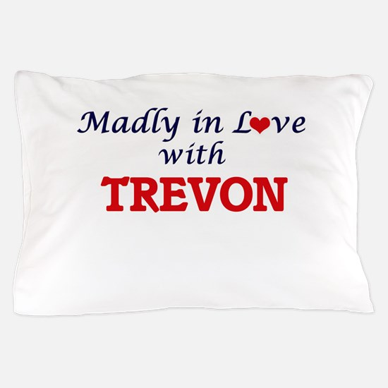 Madly in love with Trevon Pillow Case