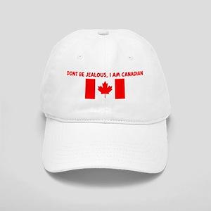 DONT BE JEALOUS I AM CANADIAN Cap