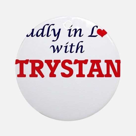 Madly in love with Trystan Round Ornament