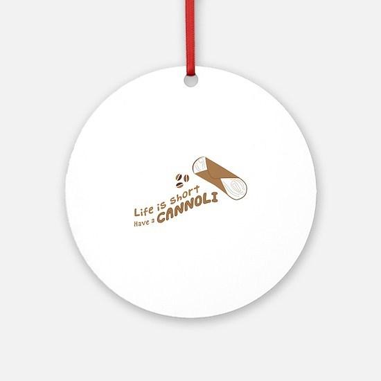 Have A Cannoli Round Ornament