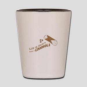 Have A Cannoli Shot Glass