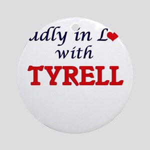Madly in love with Tyrell Round Ornament