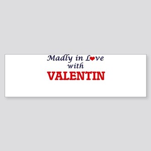 Madly in love with Valentin Bumper Sticker