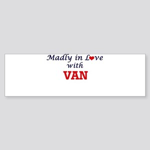Madly in love with Van Bumper Sticker