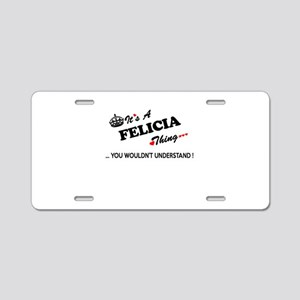 FELICIA thing, you wouldn't Aluminum License Plate