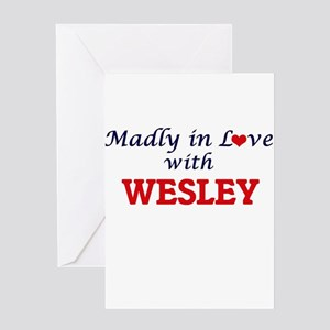 Madly in love with Wesley Greeting Cards