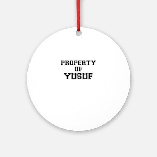 Property of YUSUF Round Ornament