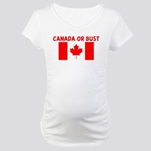 CANADA OR BUST Maternity T-Shirt