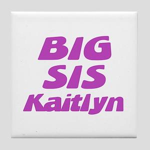 Big Sis Kaitlyn Tile Coaster