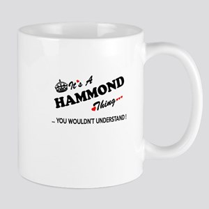 HAMMOND thing, you wouldn't understand Mugs