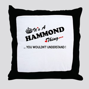 HAMMOND thing, you wouldn't understan Throw Pillow
