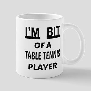 I'm bit of a Table Tennis player Mug