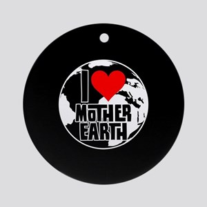 I Heart Mother Earth Round Ornament