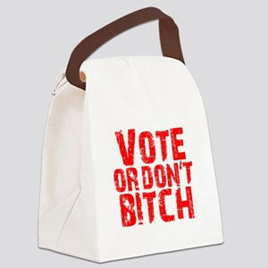 Vote Or Don't Bitch Canvas Lunch Bag