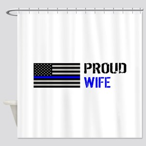 Police: Proud Wife Shower Curtain