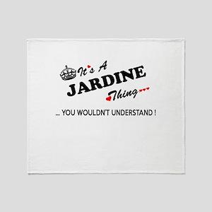 JARDINE thing, you wouldn't understa Throw Blanket