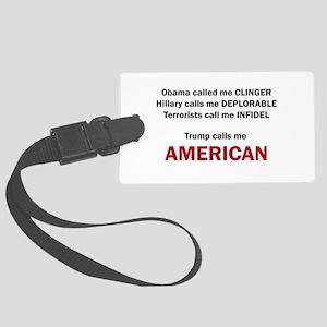 Trump calls me AMERICAN Luggage Tag