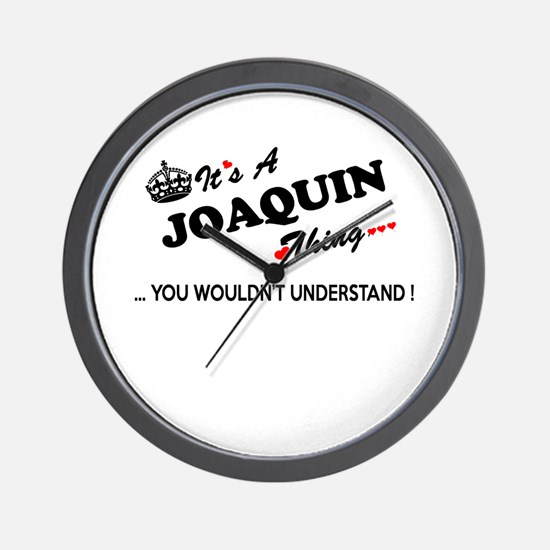 JOAQUIN thing, you wouldn't understand Wall Clock