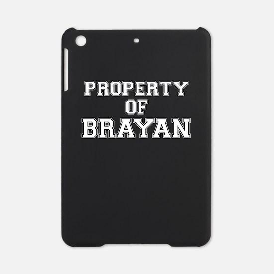 Property of BRAYAN iPad Mini Case